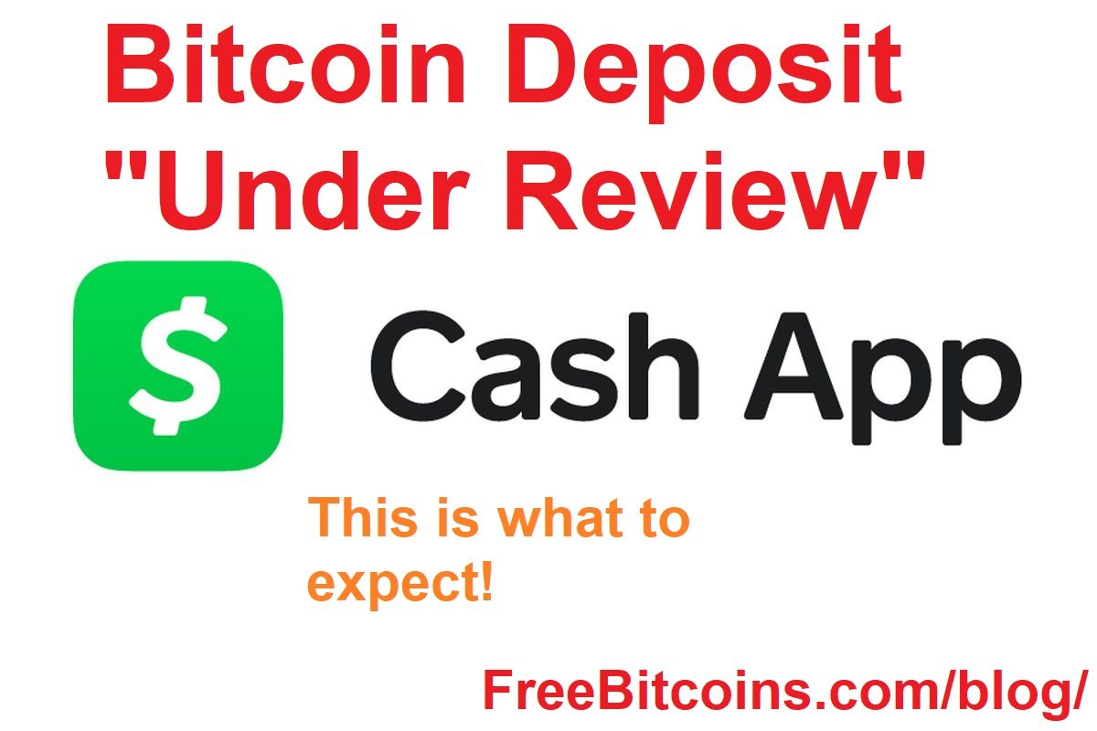 Cash App Bitcoin Deposit Under Review and Approved!